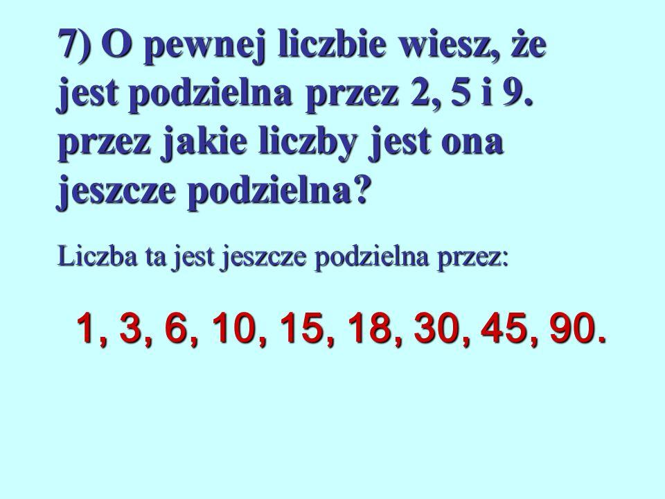 6) Oblicz najmniejszą wspólną wielokrotność liczb: 21, 53 21, 53 216, 324 192, 252 1113NWW () = 648NWW () = 4032NWW ( ) =