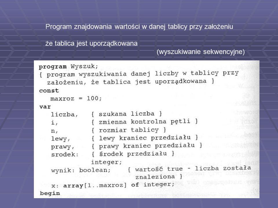Program znajdowania wartości w danej tablicy przy założeniu że tablica jest uporządkowana (wyszukiwanie sekwencyjne)