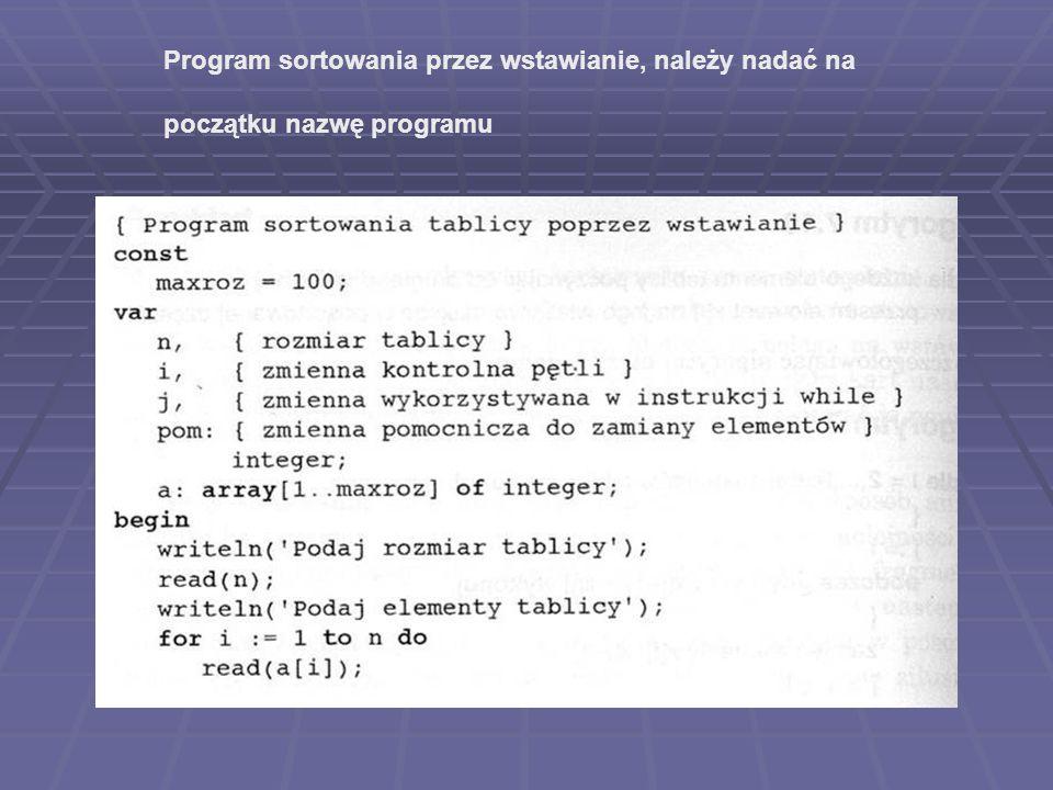 Program sortowania przez wstawianie, należy nadać na początku nazwę programu
