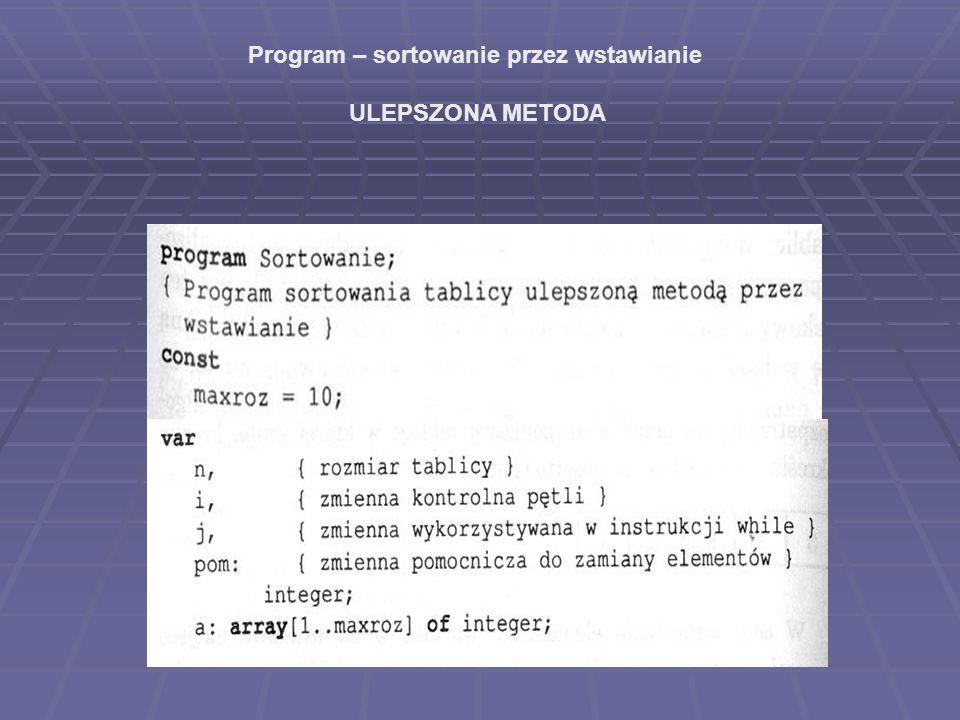 Program – sortowanie przez wstawianie ULEPSZONA METODA