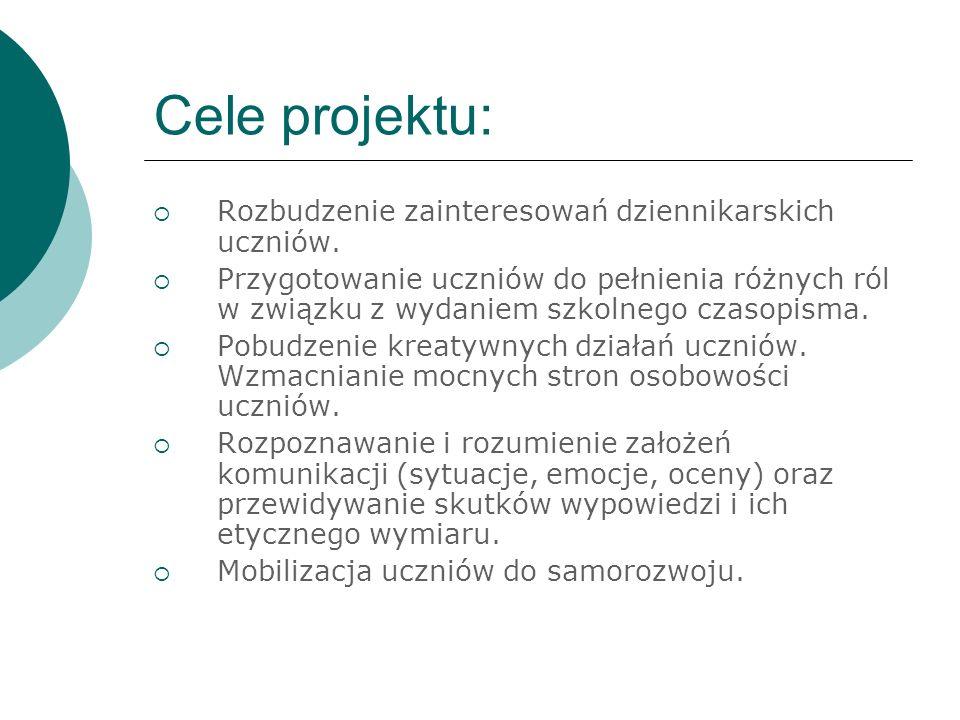 Cele projektu: Rozbudzenie zainteresowań dziennikarskich uczniów.