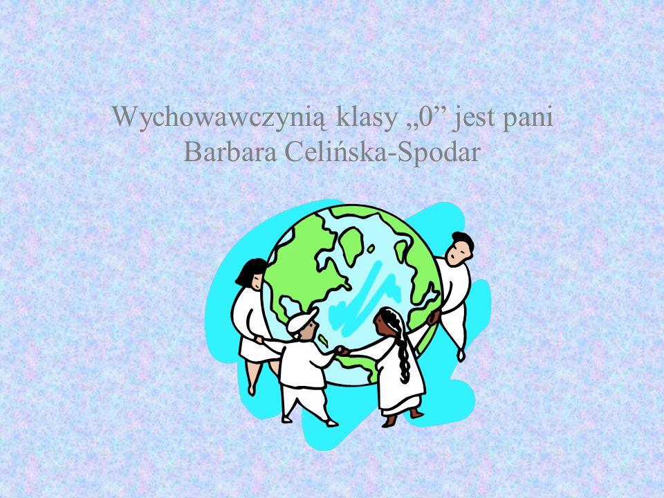 Wychowawczynią klasy 0 jest pani Barbara Celińska-Spodar