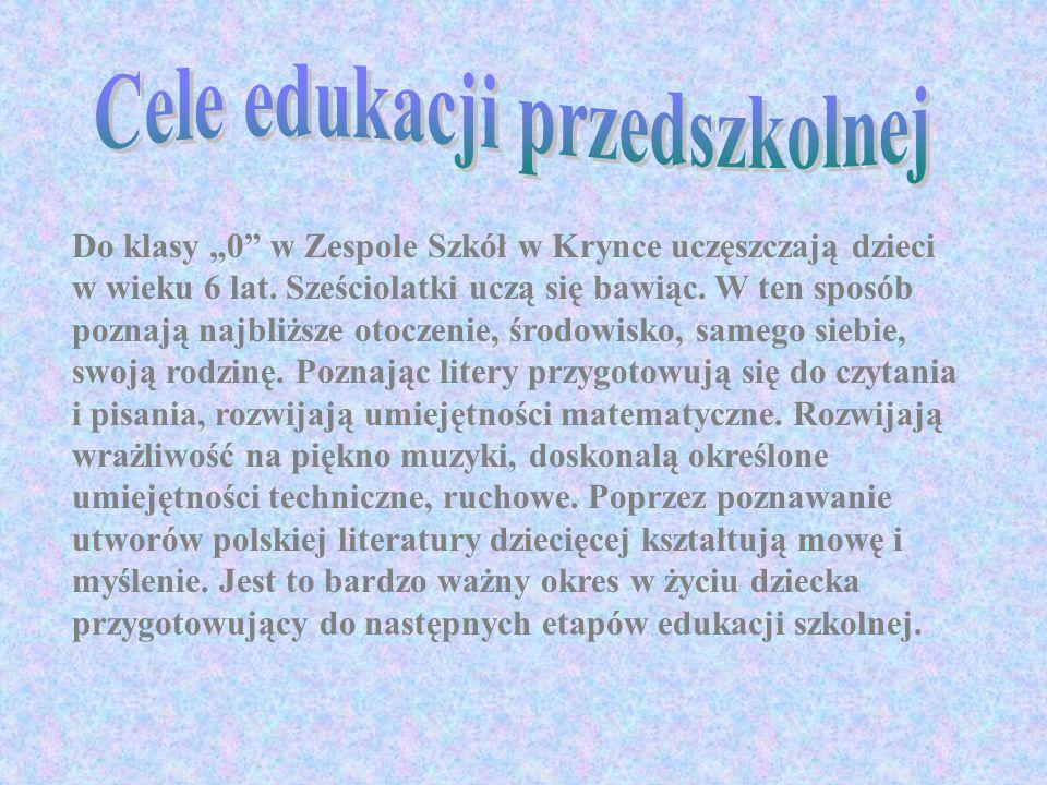 Do klasy 0 w Zespole Szkół w Krynce uczęszczają dzieci w wieku 6 lat.