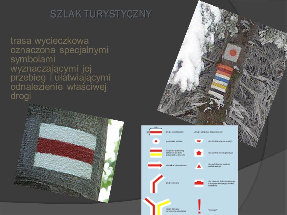 SZLAK TURYSTYCZNY trasa wycieczkowa oznaczona specjalnymi symbolami wyznaczającymi jej przebieg i ułatwiającymi odnalezienie właściwej drogi
