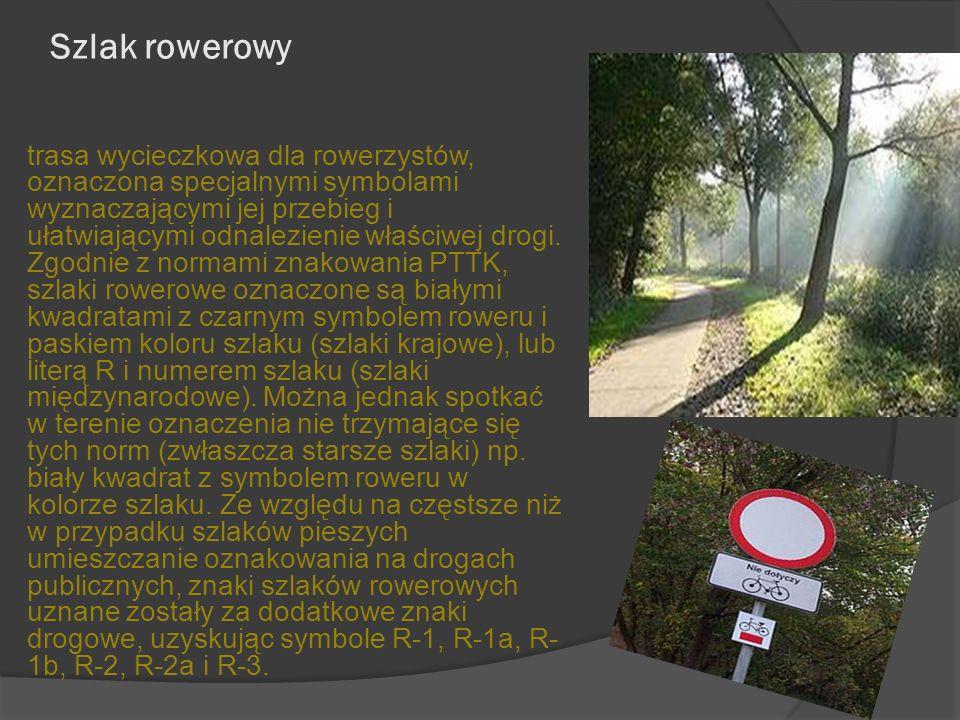 Szlak rowerowy trasa wycieczkowa dla rowerzystów, oznaczona specjalnymi symbolami wyznaczającymi jej przebieg i ułatwiającymi odnalezienie właściwej d