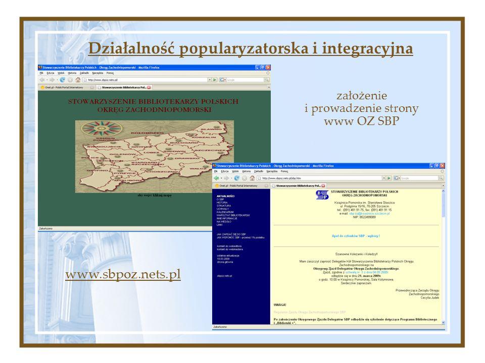Działalność popularyzatorska i integracyjna założenie i prowadzenie strony www OZ SBP www.sbpoz.nets.pl