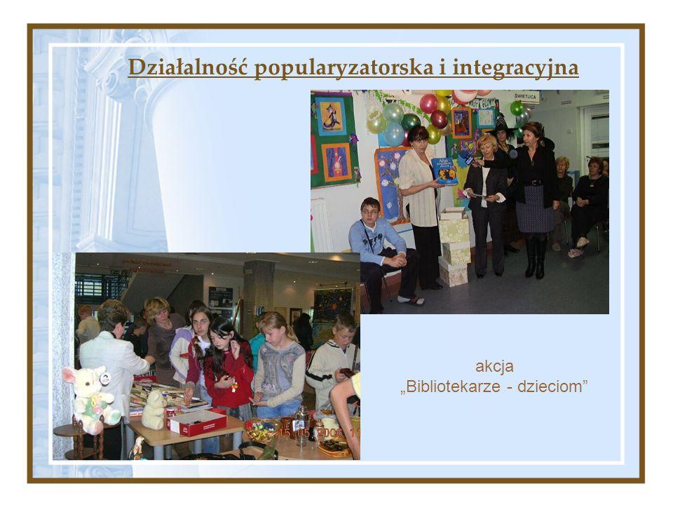 Działalność popularyzatorska i integracyjna akcja Bibliotekarze - dzieciom