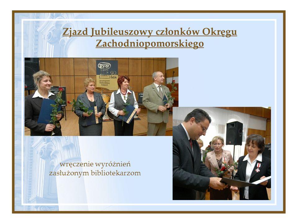 Zjazd Jubileuszowy członków Okręgu Zachodniopomorskiego wręczenie wyróżnień zasłużonym bibliotekarzom