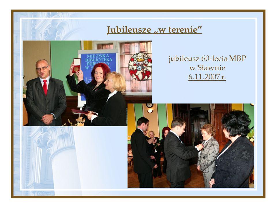 Jubileusze w terenie jubileusz 60-lecia MBP w Sławnie 6.11.2007 r.
