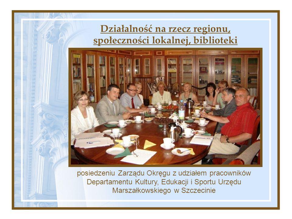 Działalność na rzecz regionu, społeczności lokalnej, biblioteki posiedzeniu Zarządu Okręgu z udziałem pracowników Departamentu Kultury, Edukacji i Sportu Urzędu Marszałkowskiego w Szczecinie