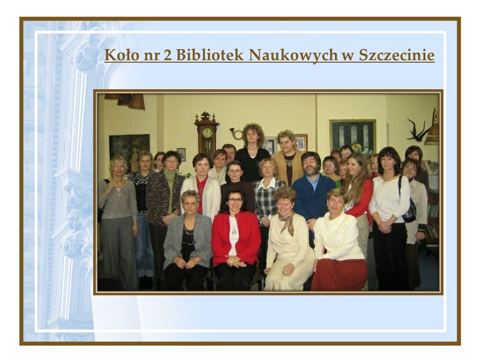 Koło nr 2 Bibliotek Naukowych w Szczecinie