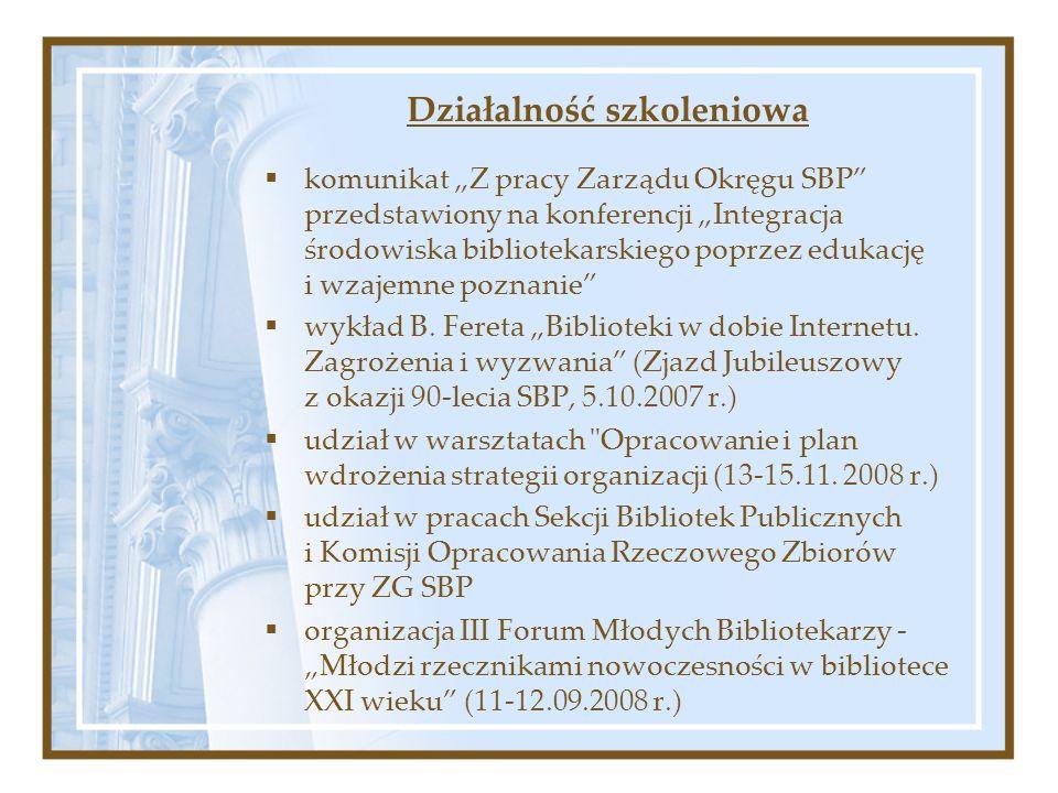 Działalność szkoleniowa komunikat Z pracy Zarządu Okręgu SBP przedstawiony na konferencji Integracja środowiska bibliotekarskiego poprzez edukację i wzajemne poznanie wykład B.