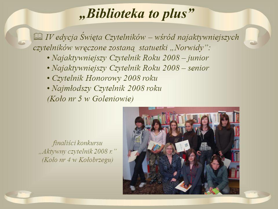 Biblioteka to plus finaliści konkursu Aktywny czytelnik 2008 r.
