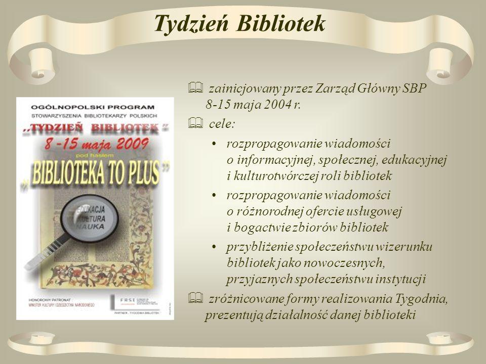 Tydzień Bibliotek zainicjowany przez Zarząd Główny SBP 8-15 maja 2004 r.