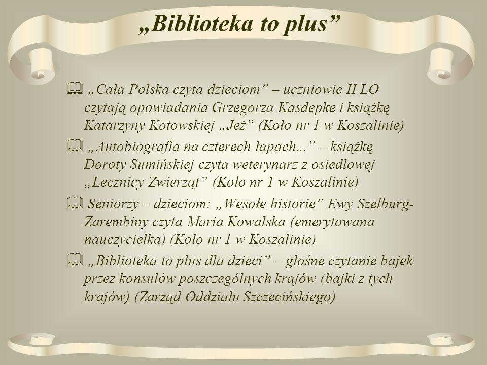 Biblioteka to plus Cała Polska czyta dzieciom – uczniowie II LO czytają opowiadania Grzegorza Kasdepke i książkę Katarzyny Kotowskiej Jeż (Koło nr 1 w Koszalinie) Autobiografia na czterech łapach...