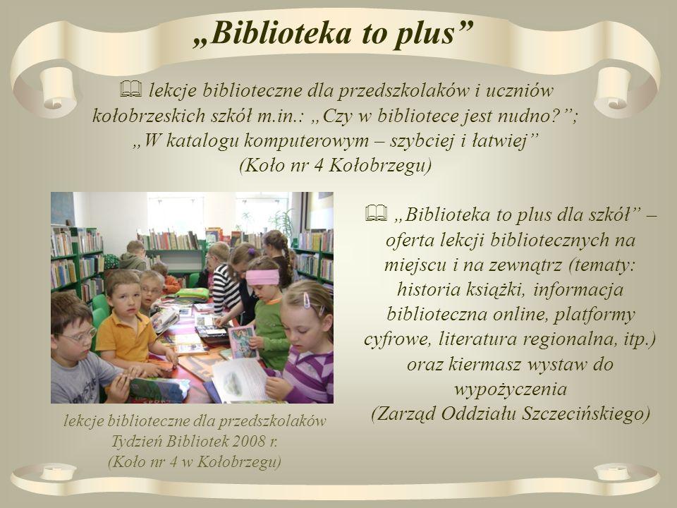 Biblioteka to plus lekcje biblioteczne dla przedszkolaków Tydzień Bibliotek 2008 r.