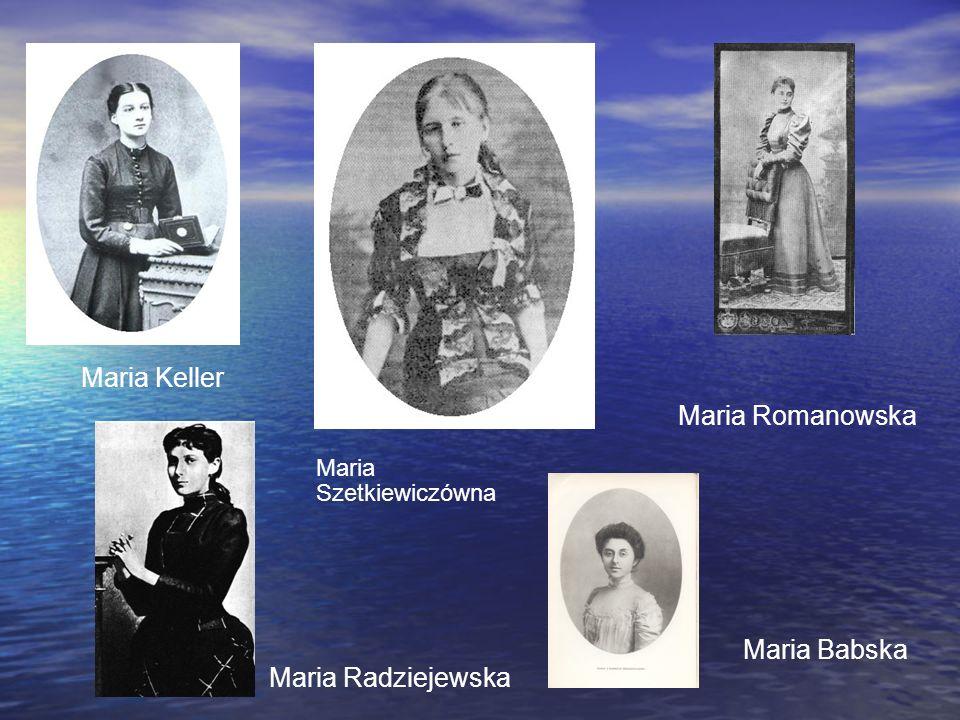 Maria Szetkiewiczówna Maria Keller Maria Babska Maria Radziejewska Maria Romanowska