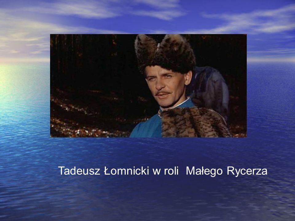 Tadeusz Łomnicki w roli Małego Rycerza
