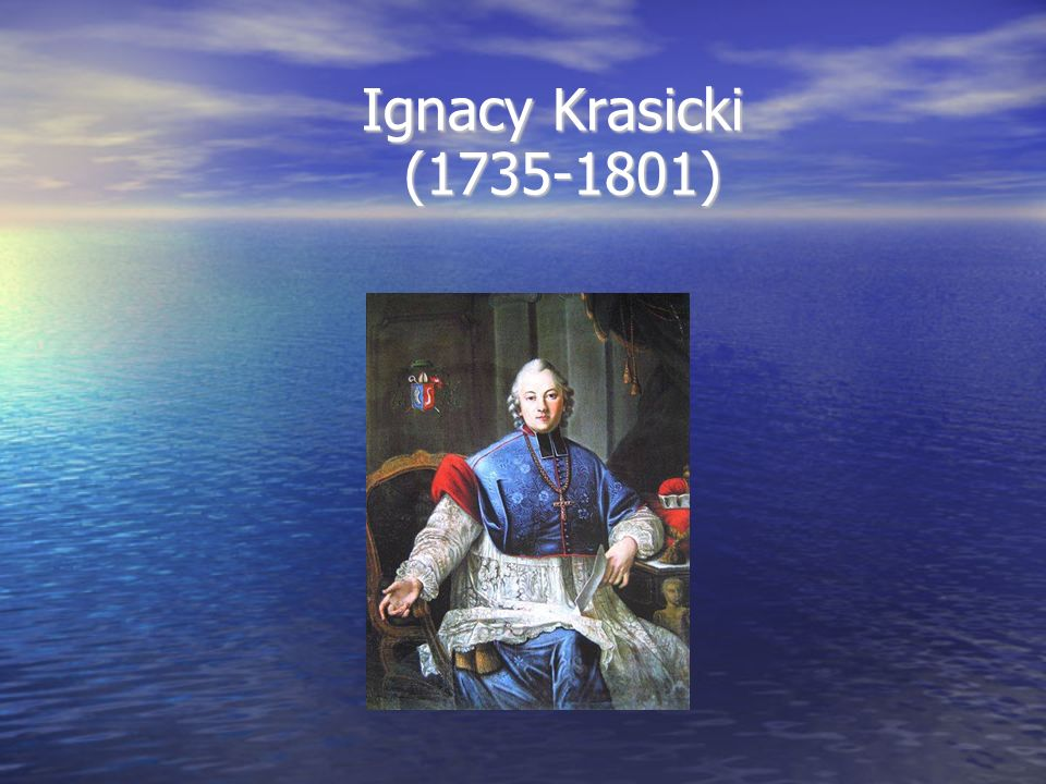 Ignacy Krasicki (1735-1801) Ignacy Krasicki (1735-1801)