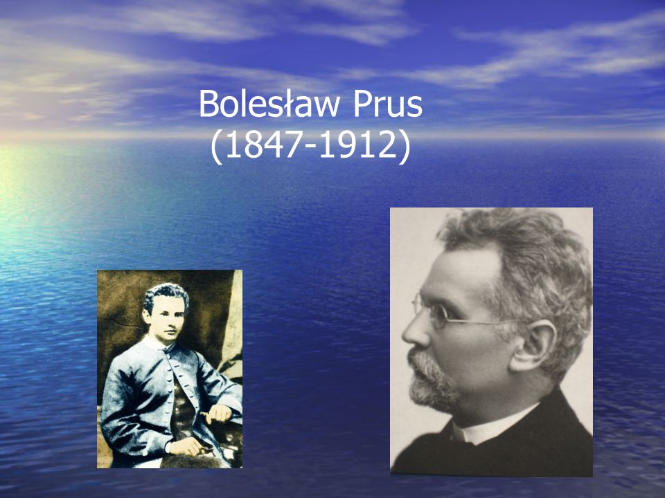 Bolesław Prus (1847-1912)