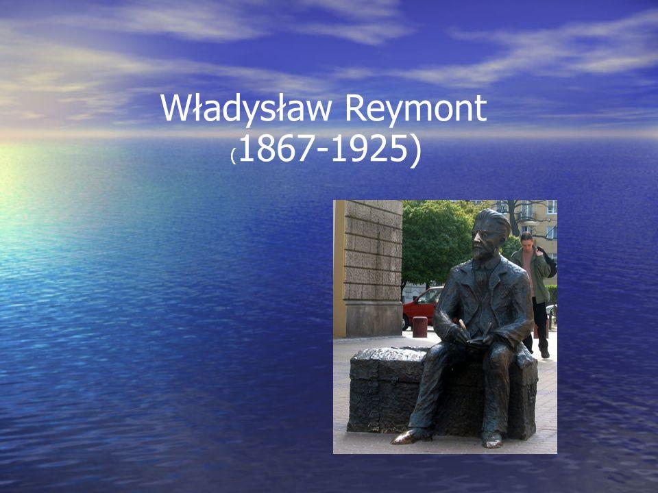 Władysław Reymont ( 1867-1925)