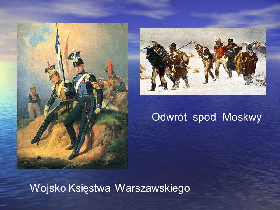 Odwrót spod Moskwy Wojsko Księstwa Warszawskiego