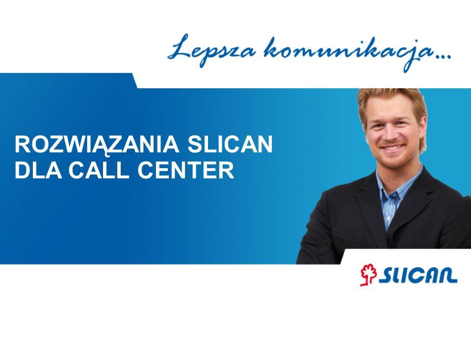 ROZWIĄZANIE SLICAN Innowacyjne funkcje użytkowe: INVENIO – system zapowiedzi słownych, które prowadzą dzwoniącego do celu bez uczestnictwa konsultantów, funkcja potrafi reagować na zajętość grupy/konsultanta lub brak jego odpowiedzi i kieruje połączenia do innej, wolnej grupy konsultantów zaimplementowane otwarte protokoły do współpracy z aplikacjami zewnętrznymi