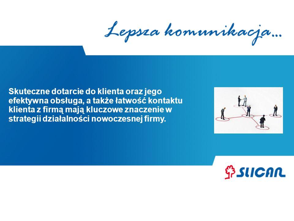 Skuteczne dotarcie do klienta oraz jego efektywna obsługa, a także łatwość kontaktu klienta z firmą mają kluczowe znaczenie w strategii działalności n