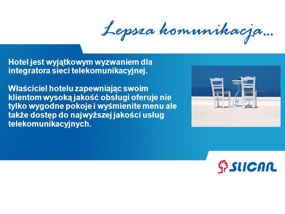 Hotel jest wyjątkowym wyzwaniem dla integratora sieci telekomunikacyjnej. Właściciel hotelu zapewniając swoim klientom wysoką jakość obsługi oferuje n