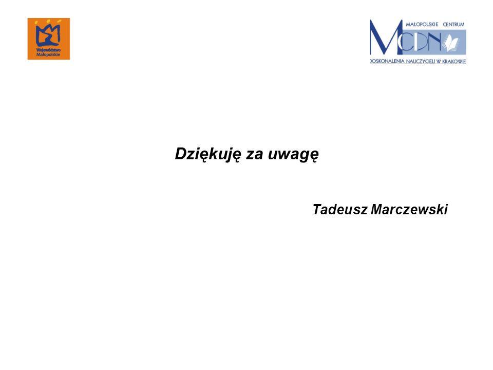 Dziękuję za uwagę Tadeusz Marczewski