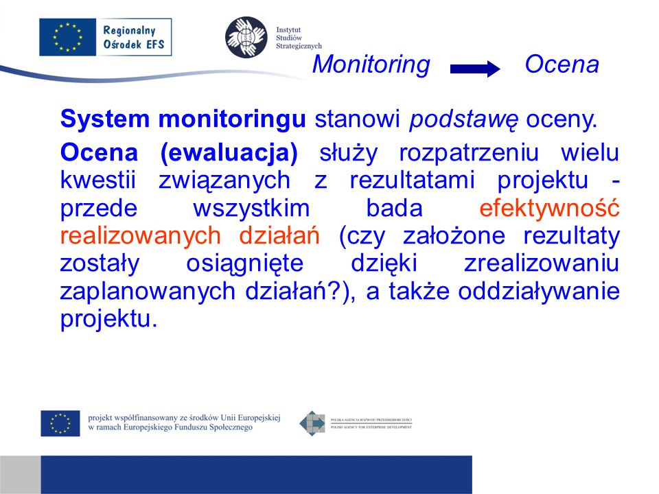 Monitoring Ocena System monitoringu stanowi podstawę oceny.
