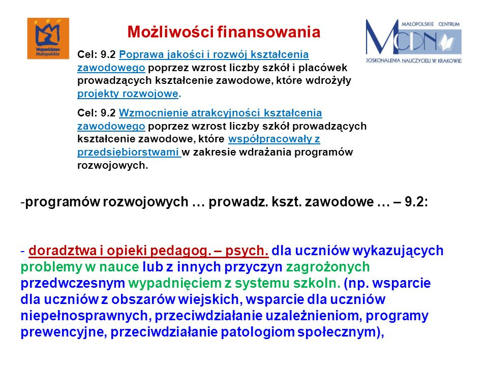 -programów rozwojowych … prowadz. kszt. zawodowe … – 9.2: - doradztwa i opieki pedagog.