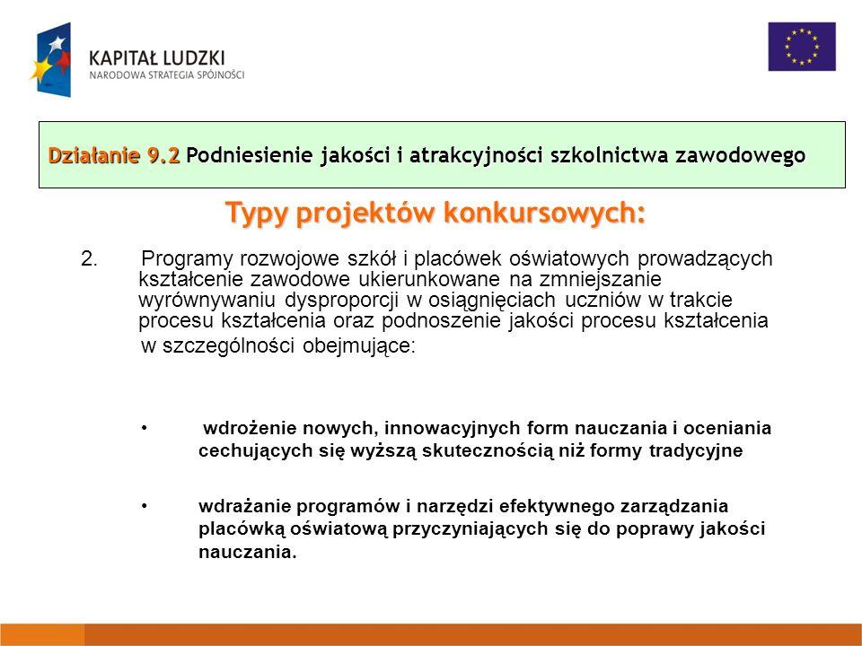 2. Programy rozwojowe szkół i placówek oświatowych prowadzących kształcenie zawodowe ukierunkowane na zmniejszanie wyrównywaniu dysproporcji w osiągni