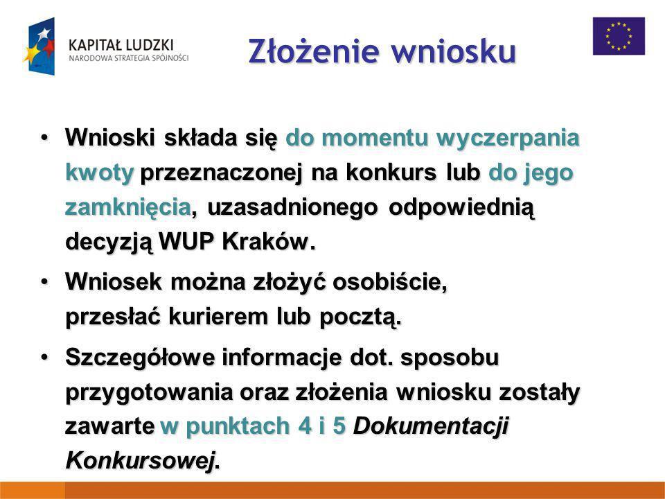 Złożenie wniosku Wersja papierowa wniosku musi zostać dostarczona do WUP Kraków w dwóch jednobrzmiących egzemplarzach (oryginał i kopia) opatrzonych pieczęciami i podpisami osób upoważnionych do podejmowania decyzji wiążących (zgodnie z zasadami zawartymi w punkcie 4.5 niniejszej Dokumentacji).