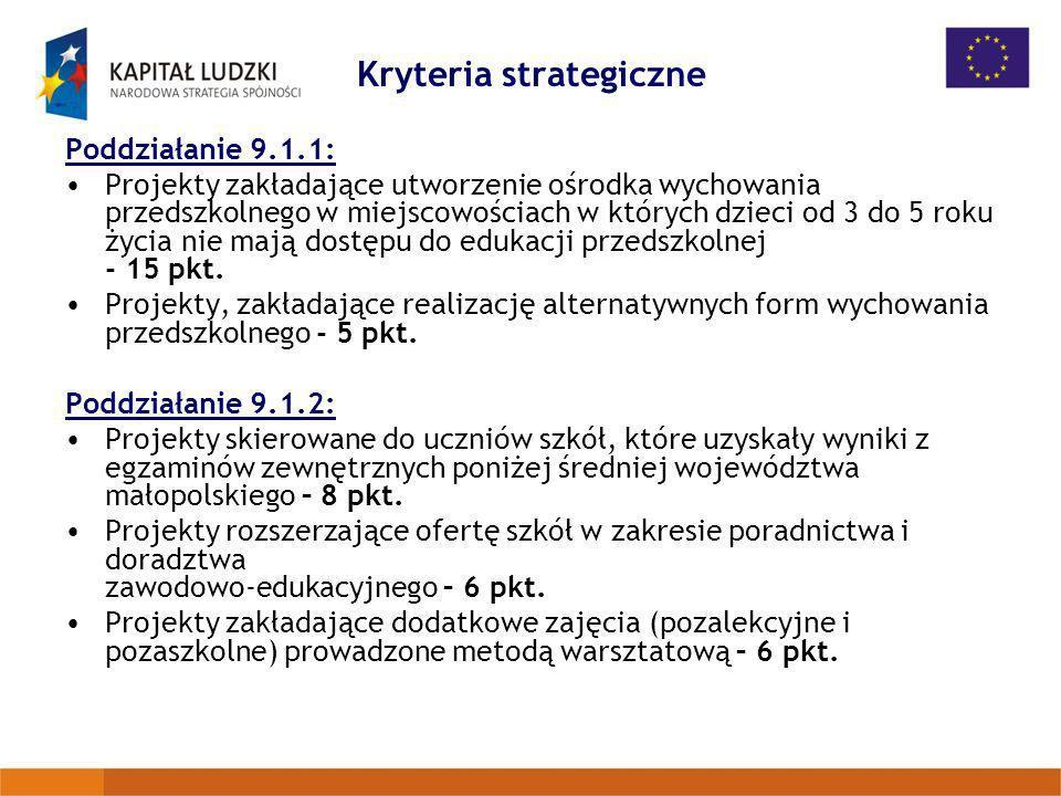 Kryteria strategiczne Poddziałanie 9.1.1: Projekty zakładające utworzenie ośrodka wychowania przedszkolnego w miejscowościach w których dzieci od 3 do