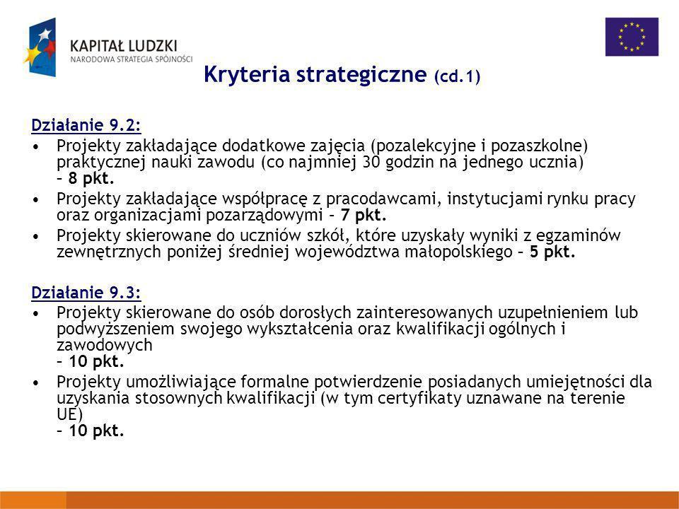 Kryteria strategiczne (cd.1) Działanie 9.2: Projekty zakładające dodatkowe zajęcia (pozalekcyjne i pozaszkolne) praktycznej nauki zawodu (co najmniej
