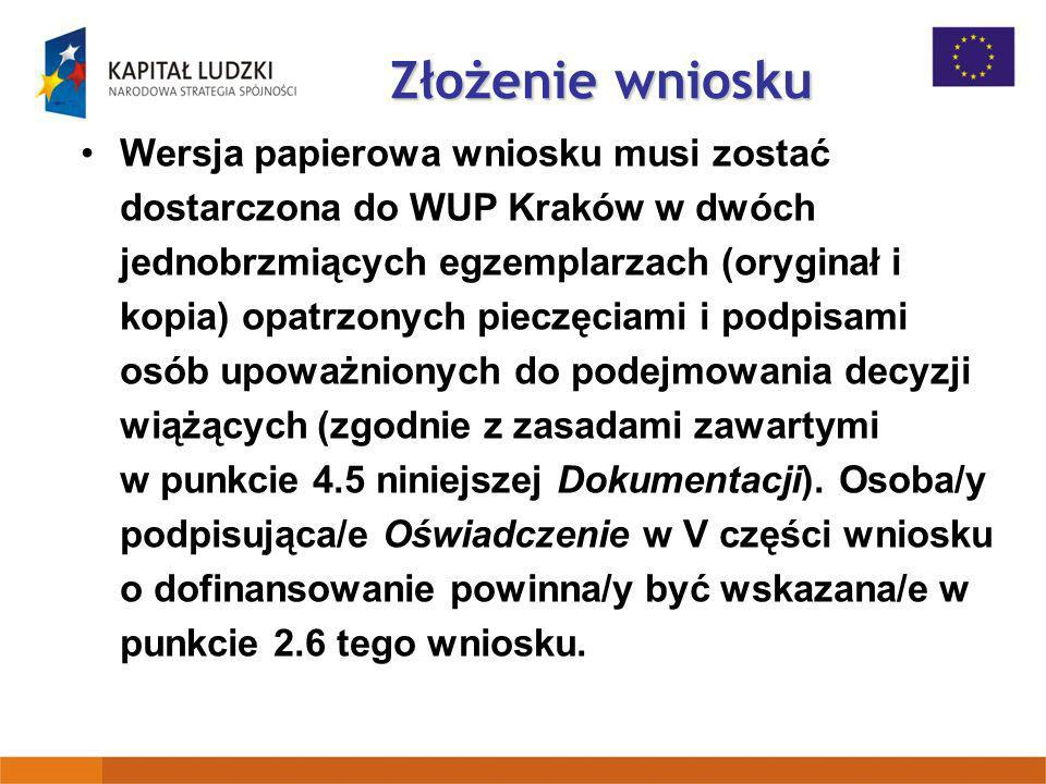Złożenie wniosku Wersja papierowa wniosku musi zostać dostarczona do WUP Kraków w dwóch jednobrzmiących egzemplarzach (oryginał i kopia) opatrzonych p