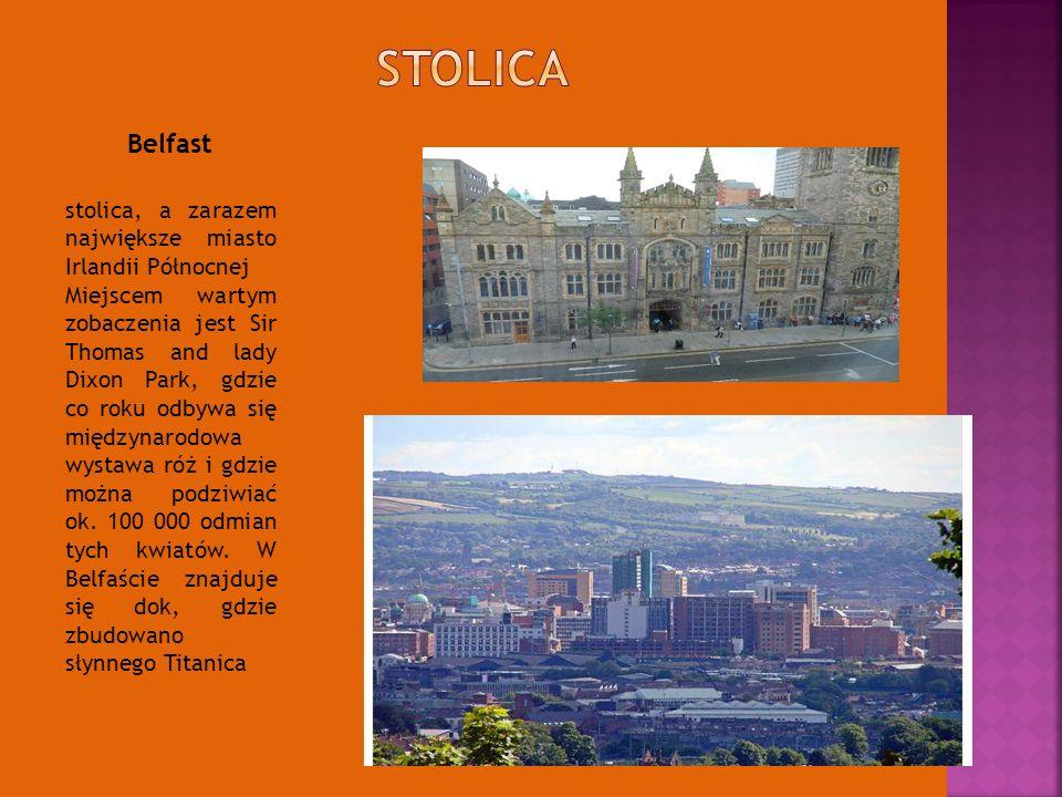 stolica, a zarazem największe miasto Irlandii Północnej Miejscem wartym zobaczenia jest Sir Thomas and lady Dixon Park, gdzie co roku odbywa się międz