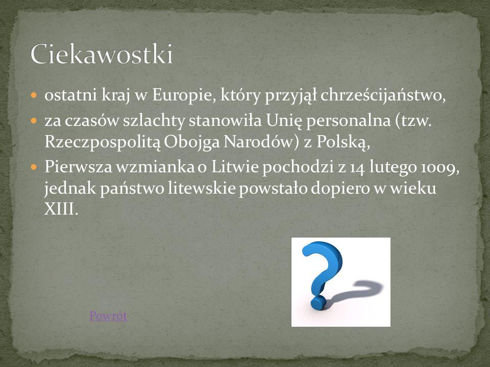 ostatni kraj w Europie, który przyjął chrześcijaństwo, za czasów szlachty stanowiła Unię personalna (tzw. Rzeczpospolitą Obojga Narodów) z Polską, Pie