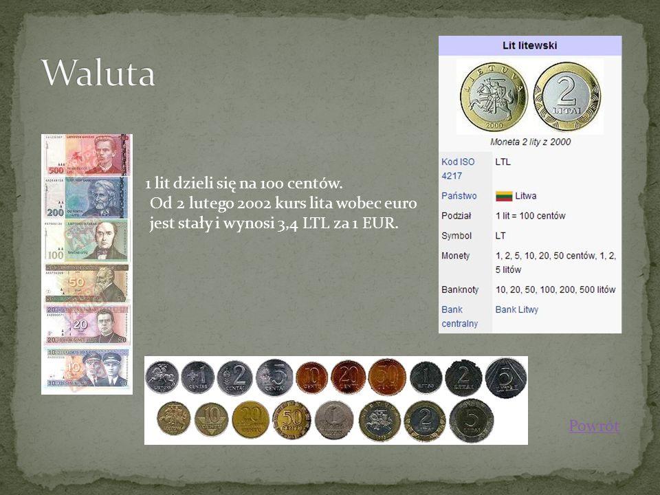 1 lit dzieli się na 100 centów. Od 2 lutego 2002 kurs lita wobec euro jest stały i wynosi 3,4 LTL za 1 EUR. Powrót