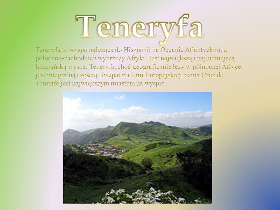 Teneryfa to wyspa należąca do Hiszpanii na Oceanie Atlantyckim, u północno-zachodnich wybrzeży Afryki. Jest największą i najludniejszą hiszpańską wysp