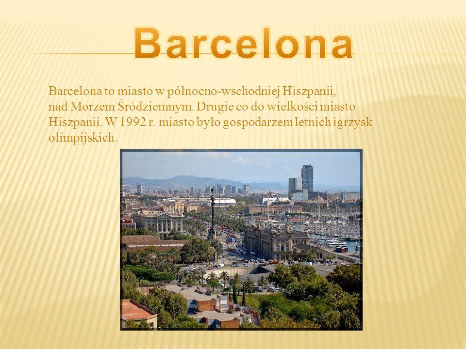 Barcelona to miasto w północno-wschodniej Hiszpanii, nad Morzem Śródziemnym. Drugie co do wielkości miasto Hiszpanii. W 1992 r. miasto było gospodarze