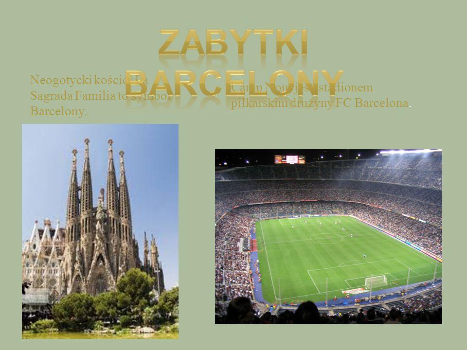 Neogotycki kościół La Sagrada Familia to symbol Barcelony. Camp Nou jest stadionem piłkarskim drużyny FC Barcelona.