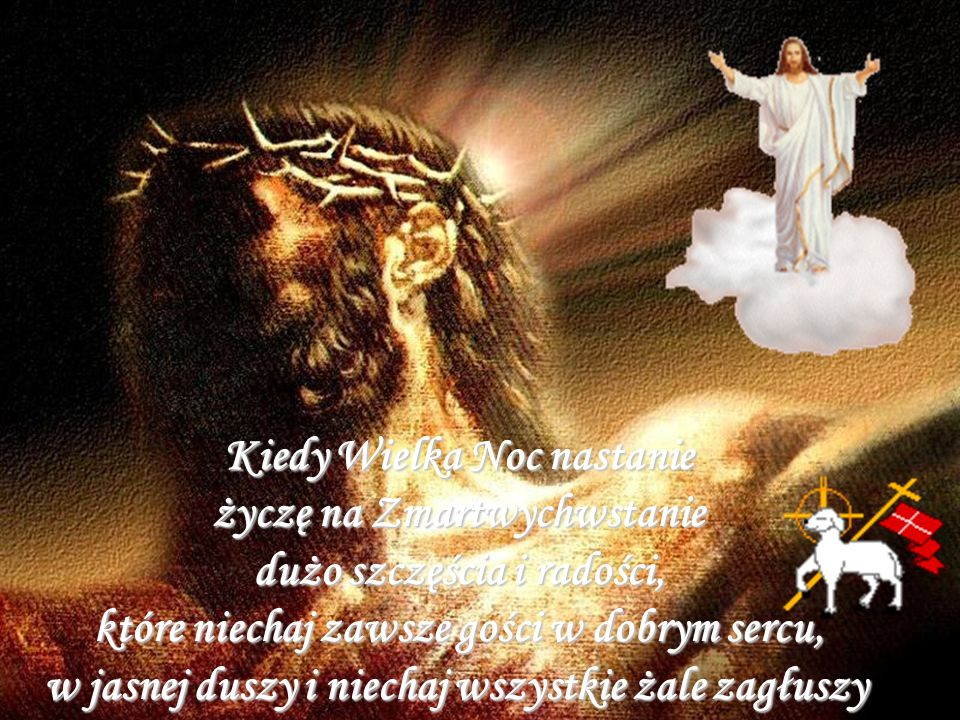 Dzisiaj wstał z grobu Zbawiciel świata odkupiciel, więc niech będzie koniec złemu i oddajmy hołd nasz jemu, Alleluja, Alleluja !