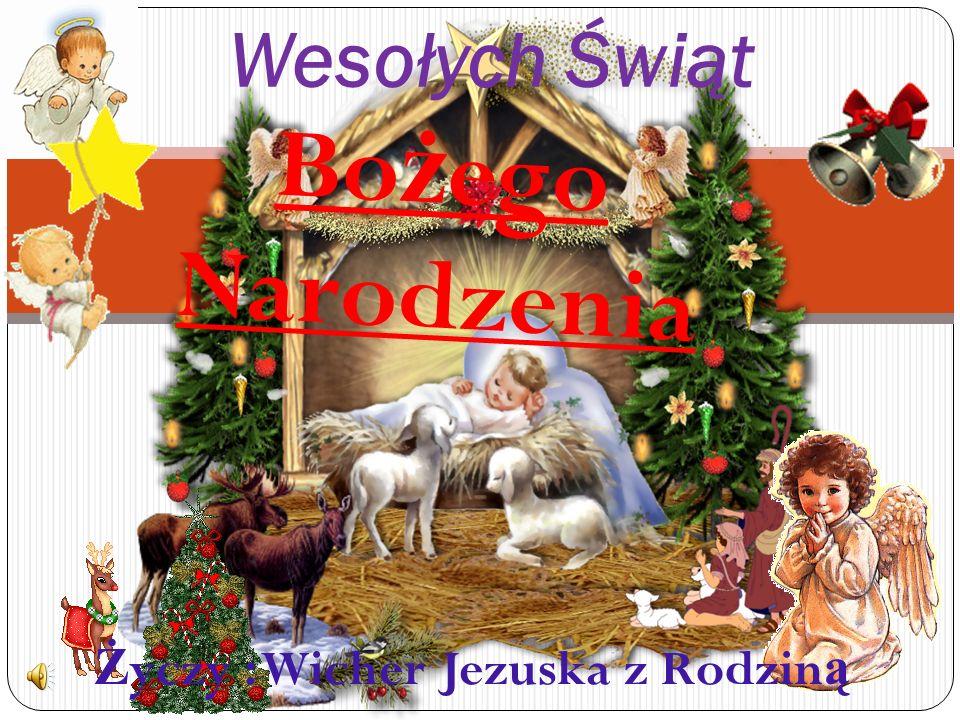 Bo ż ego Narodzenia Wesołych Świąt Ż yczy : Wicher Jezuska z Rodzin ą
