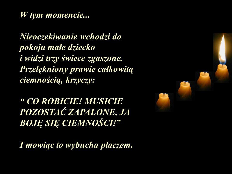 Bardzo smutno, trzecia świeca dodaje: JA JESTEM MIŁOŚĆ Nie mam już dłużej siły by płonąć.