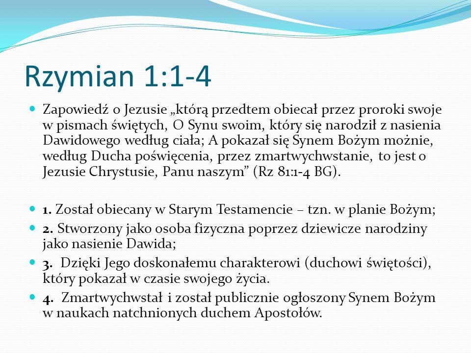 Rzymian 1:1-4 Zapowiedź o Jezusie którą przedtem obiecał przez proroki swoje w pismach świętych, O Synu swoim, który się narodził z nasienia Dawidoweg