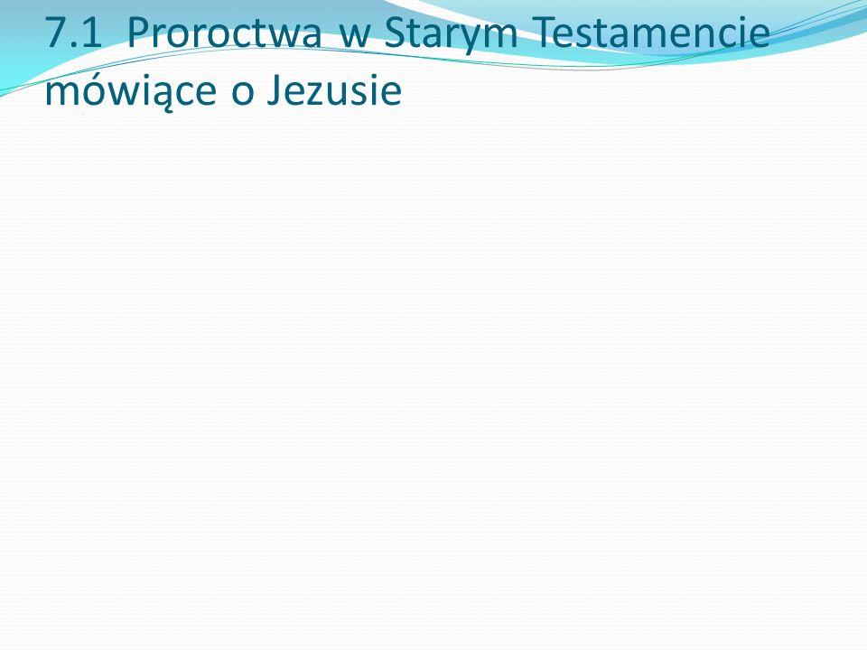 7.1 Proroctwa w Starym Testamencie mówiące o Jezusie