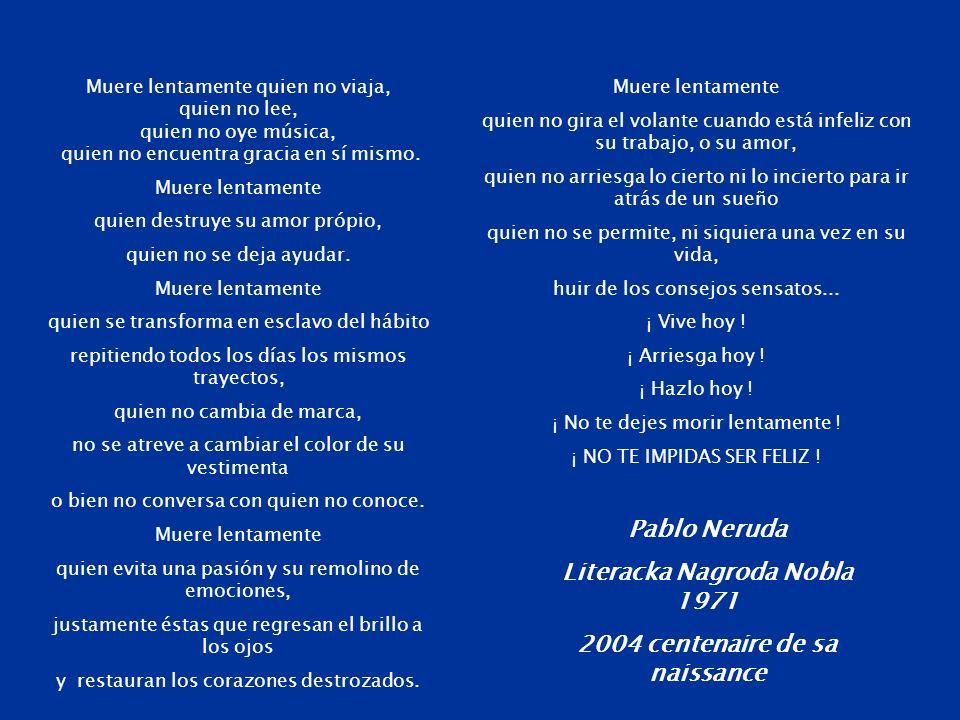 nie pozwól sobie na powolne umieranie! nie zabraniaj sobie być szczęśliwym! Tłumaczenie tekstu Pablo Neruda Literacka Nagroda Nobla 1971