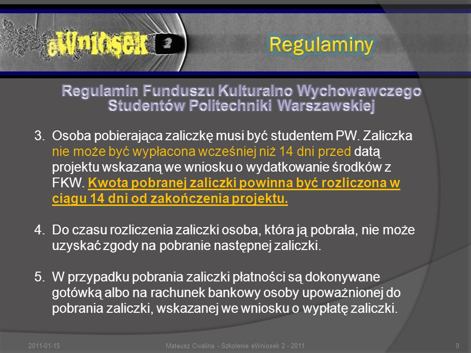 3.Osoba pobierająca zaliczkę musi być studentem PW.